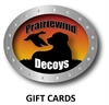 Picture of GIFT CARDS - PRAIRIEWIND DECOYS - Free shipping